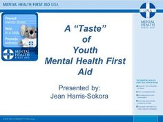 """A """"Taste"""" of Youth Mental Health First Aid Presented by: Jean Harris-Sokora. What Is Mental Health, Mental Health First Aid, Mental Help, Mental Health Crisis, Mental Health Care, Mental Health Disorders, Mental Health Problems, Pcos, Psych"""