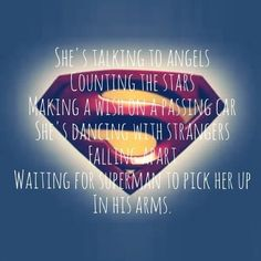 """Waiting for Superman"" lyrics by Daughtry. Waiting For Superman, Superman Love, Superman Wonder Woman, Black Superman, Superman Quotes, Superman Tattoos, Love Songs Lyrics, Song Quotes, Frases"