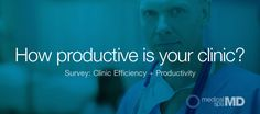 Survey: How Efficient & Productive Is Your Medical Clinic?