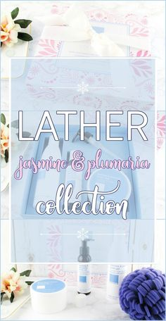 LATHER Jasmine & Plumeria Collection is the Perfect Holiday Gift #prgifted