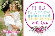 Mi #hija es la manera que tiene el #mundo de decirme que bonita es la #vida #FraseDeMamá #madre #niñas #CalzadoTropicana