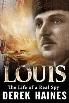 New Espionage Book Louis: The Life of a Real Spy by Derek Haines New Books, Good Books, Real Spy, Free Kindle Books, Historical Fiction, Love Reading, The Life, Memoirs, Embedded Image Permalink