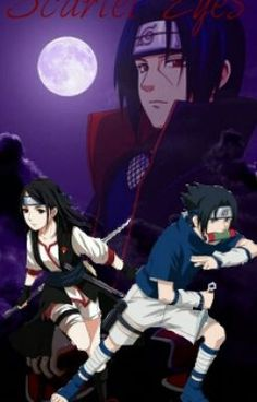 Scarlet Eyes - A naruto fanfiction (Completed!) #wattpad #fanfiction