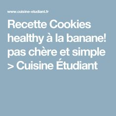 Recette Cookies healthy à la banane! pas chère et simple > Cuisine Étudiant