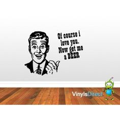Of Course i Love you, Now get me a Beer Retro Sticker