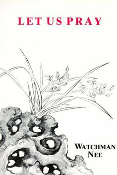 Let Us Pray by Watchman Nee, http://www.amazon.com/dp/0935008268/ref=cm_sw_r_pi_dp_fcTKpb0ZDP0TG