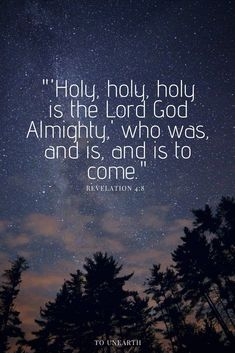 Bible Verses About Love:Holy, holy, holy is the Lord God Almighty! We worship a holy God who deserves to be glorified. Find out how you can glorify God and how the solar eclipse teaches us about God's glory! Bible Verses Quotes, Bible Scriptures, Faith Quotes, Healing Scriptures, Heart Quotes, Biblical Quotes, Religious Quotes, Gods Glory, All That Matters