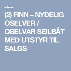(2) FINN – NYDELIG OSELVER / OSELVAR SEILBÅT MED UTSTYR TIL SALGS