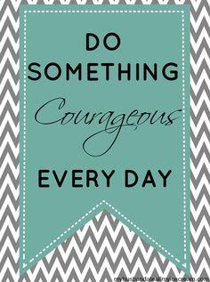 Do something brave today - Shrinking Momster