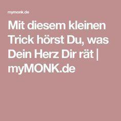 Mit diesem kleinen Trick hörst Du, was Dein Herz Dir rät | myMONK.de
