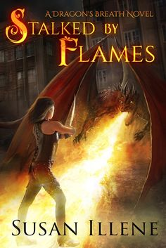 Cover for Stalked by Flames by Susan Illene.  The first book in the Dragon's Breath Series.  Contains dragons, shape-shifters, a dragon slayer, and post apocalyptic elements.