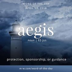 'Aegis' is the #wordoftheday . #language #merriamwebster #dictionary