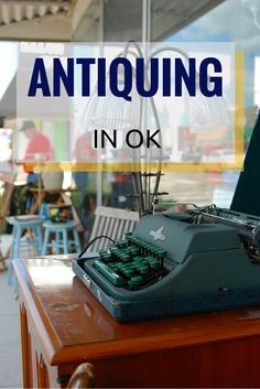 Antiquing is a popular past time in towns throughout Oklahoma. There are many antique districts and places to find one-of-a-kind treasures across the state.