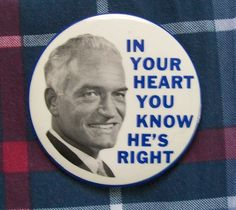 Barry Goldwater button, 1964.  Republicans Barry Goldwater and William Miller lost in a landslide to Democrats Lyndon Johnson and Hubert Humphrey in 1964.
