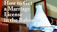 How to Get a Marriage License in the Bahamas. Get Marriage License in the Bahamas Priority Services Call 1-(242)-327-2453 - http://www.bahamas-destination-wedding.com/officiant