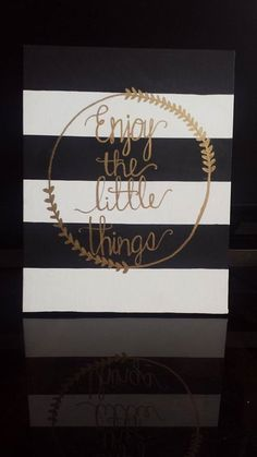 Enjoy The Little Things Canvas Dorm Nursery by KourtneyBKrafts Enjoy the little things because in time they are the big things! Canvas Crafts, Diy Canvas, Canvas Art, Canvas Signs, Canvas Paintings, Cuadros Diy, Craft Projects, Projects To Try, Craft Ideas