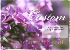 Custom Scripture Art Nature Photography / by SeasonswithSoul