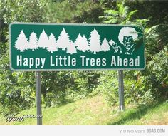 Bob Ross -- seeing a sign like this would be awesome!