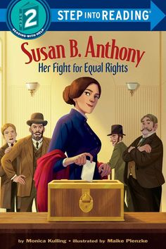 Susan B. Anthony: Her Fight for Equal Rights | A Mighty Girl