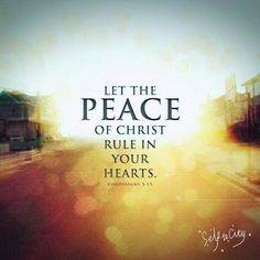 Let the peace of Christ rule in your hearts (Colossians NIV). Scripture Of The Day, Verse Of The Day, Bible Quotes, Bible Verses, Scriptures, Faith Quotes, Qoutes, Inspirational Verses, Daily Bible