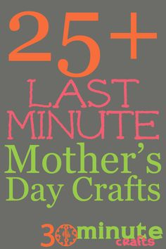 Lots of last minute Mother's Day Craft ideas!