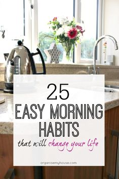 Morning habits that will change your life. 25 of the best morning habits that you can use in your morning routine right now to help you be more productive and make everyday count.