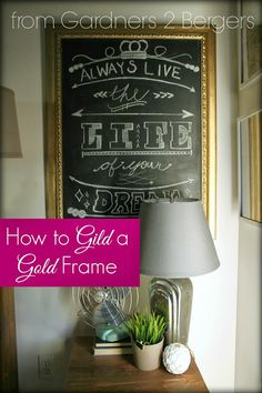 from Gardners 2 Bergers: How to DIY Gild a Gold Frame Chalkboard Framed Chalkboard, Gold Gilding, Wood Wall, Diy And Crafts, Interior Decorating, Diy Projects, Crafty, Gallery, Chalk Board