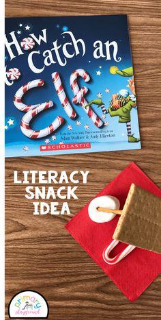 Literacy Snack Idea Elf   Free Printable