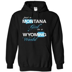 Just A Montana Girl In A Wyoming World T-Shirts, Hoodies. Check Price Now ==► https://www.sunfrog.com/Valentines/-28MTJustXanh001-29-Just-A-Montana-Girl-In-A-Wyoming-World-Black-Hoodie.html?id=41382