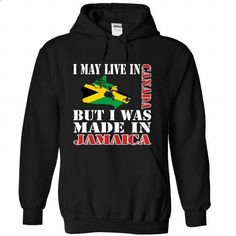 I May Live In Canada But I Was Made In Jamaica - #hoodie creepypasta #sweatshirt dress. GET YOURS => https://www.sunfrog.com/LifeStyle/I-May-Live-In-Canada-But-I-Was-Made-In-Jamaica-kvofhdrxak-Black-Hoodie.html?68278