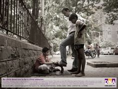 Awareness Poster:   Go here http://www.behance.net/gallery/DNA-Child-labour/1837331