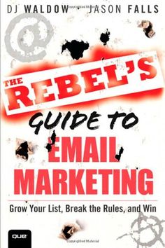 The Rebels Guide to Email Marketing