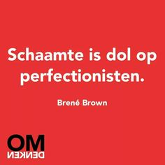 Schaamte is dol op perfectionisten