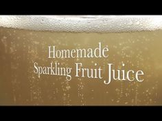 Homemade Sparkling Fruit Juice from My Word on Food
