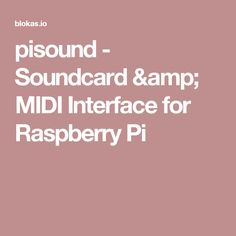 pisound - Soundcard & MIDI Interface for Raspberry Pi