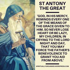 Cry to The Lord...St Anthony the Great.  Find more quotes by the Early Church Fathers at www.spirituallygrounded.wordpress.com