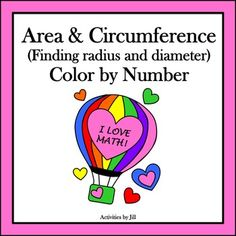 Add some interest to your lesson with this bright color by number activity! The colorful hot air balloons are great for decorating your room when finished.  Objective: Students will determine the radius or diameter of a circle when given the area of circumference.  Areas and circumferences are given IN TERMS OF PI.