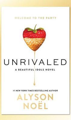 Unrivaled (Beautiful Idols #1) by Alyson Noel