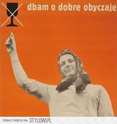 "Anti-alkohol poster ""Dbam o dobre obyczaje"". Poster designed by J. SIEROCINSKI, 1972 ""I care about good manners"" Socialist State, History Posters, Warsaw Pact, Polish Posters, Political Posters, Central And Eastern Europe, Falling Down, Retro, Vintage Posters"