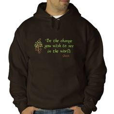 Be the Change You Wish to See in the World embroidered sweatshirt #quotes #ghandi #earthday