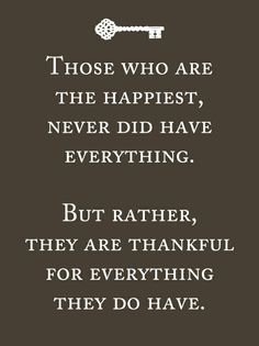 Gratitude is a wonderful thing.  Think of what you have and be thankful, rather than pining after what you do not have.  We'll never achieve happiness by wasting energy on something we can't have ... we'll never be happy, even if we were to get it ... we'll probably just want more.