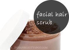 To reduce facial hair: Mix 1T sugar + 2T ground coffee + 1T honey + few drops of lemon. Scrub in circles and against hair growth. Leave 15 mins and rinse.