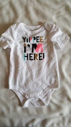 """Girls Onesie 6-9 Month """"Yippee I'm Here"""" Cat & Jack Baby Free Shipping  #CatJack #Everyday"""