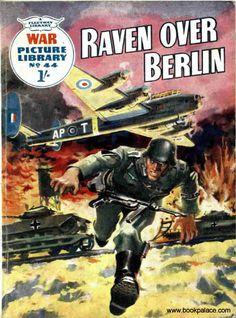 """Raven Over Berlin"", War Picture Library 44 published by Fleetway Publications Berlin, Library Pictures, Adventure Magazine, Propaganda Art, Cartoon Books, Magazine Art, Magazine Covers, War Comics, Adventure Movies"