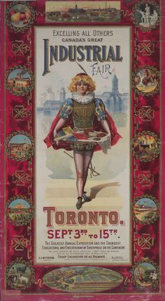 "Older still, this poster promotes ""Canada's Great Industrial Fair"" of This fair became the Canadian National Exhibition in Poster Ads, Typography Poster, Moma, Vintage Ads, Vintage Posters, Toronto City, Racing Events, Canadian History, Industrial"