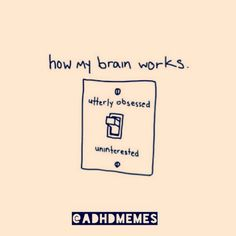 But you might also hyperfocus, which makes it super hard to switch to a new task. | 21 Things People With ADHD Want You To Know