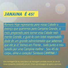 #MensagemPorAmorACampina enviada através do site http://romero45.com.br/ Obrigado pela confiança, Janaina. Vamos juntos à vitória.