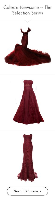 """Celeste Newsome -- The Selection Series"" by lonely-wallflower ❤ liked on Polyvore featuring dresses, gowns, long dresses, vestidos, zac posen evening gowns, zac posen evening dresses, zac posen, zac posen gowns, tumblr and bordeaux"