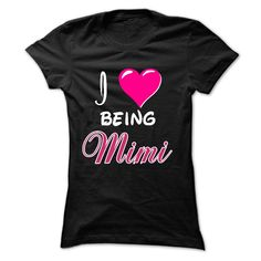 i love being mimi T-Shirts, Hoodies. ADD TO CART ==► https://www.sunfrog.com/LifeStyle/i-love-being-mimi-Ladies.html?id=41382