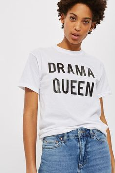 **Drama Queen Slogan T-Shirt by Love